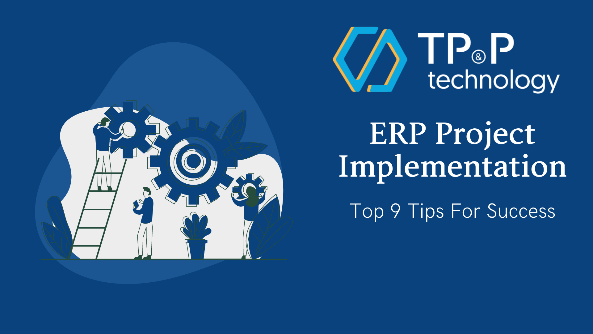 9 Tips For A Successful ERP Implementation