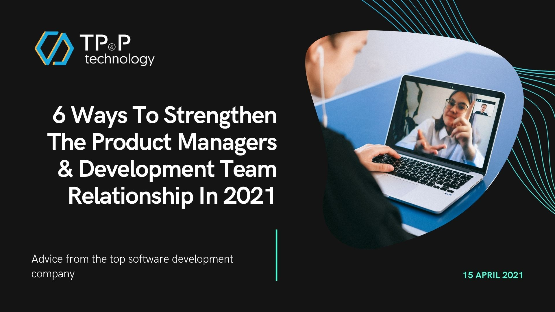 6 Ways To Strengthen The Product Managers & Development Team Relationship In 2021