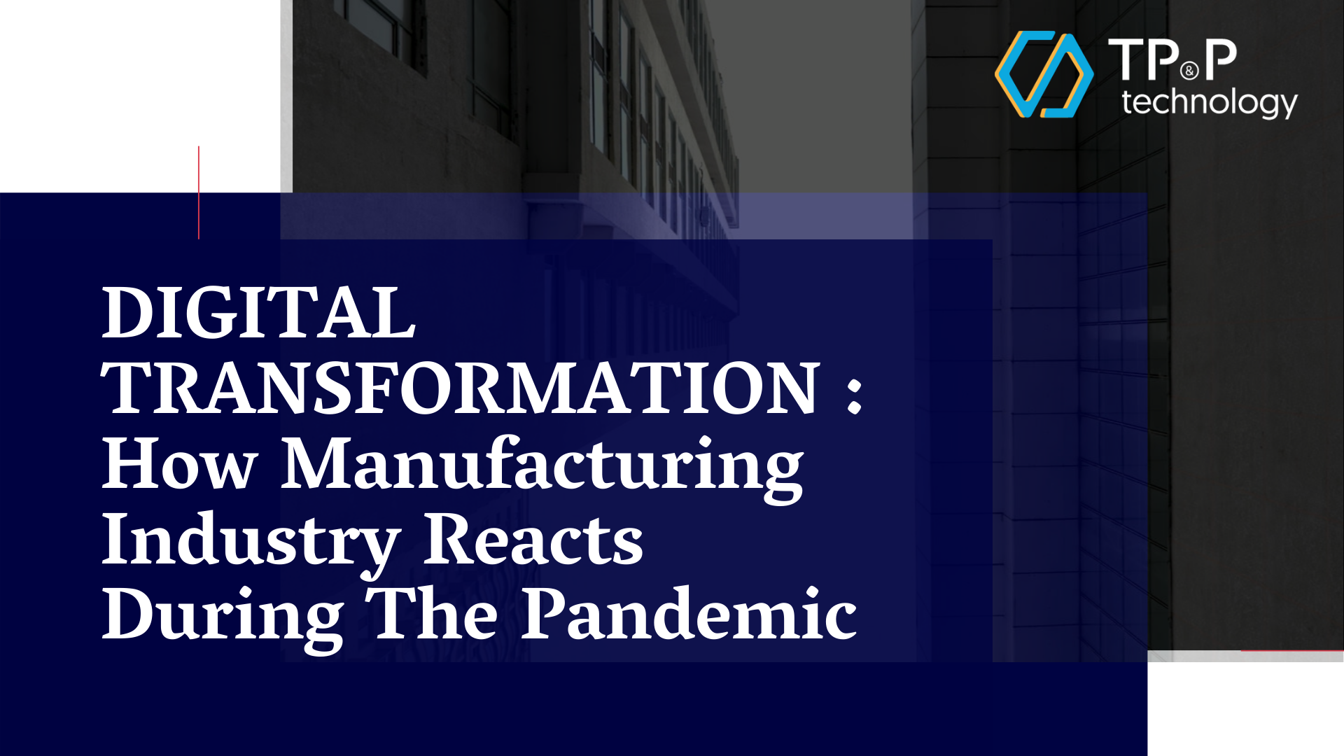 Digital Transformation: How Manufacturing Industry Reacts During The Pandemic