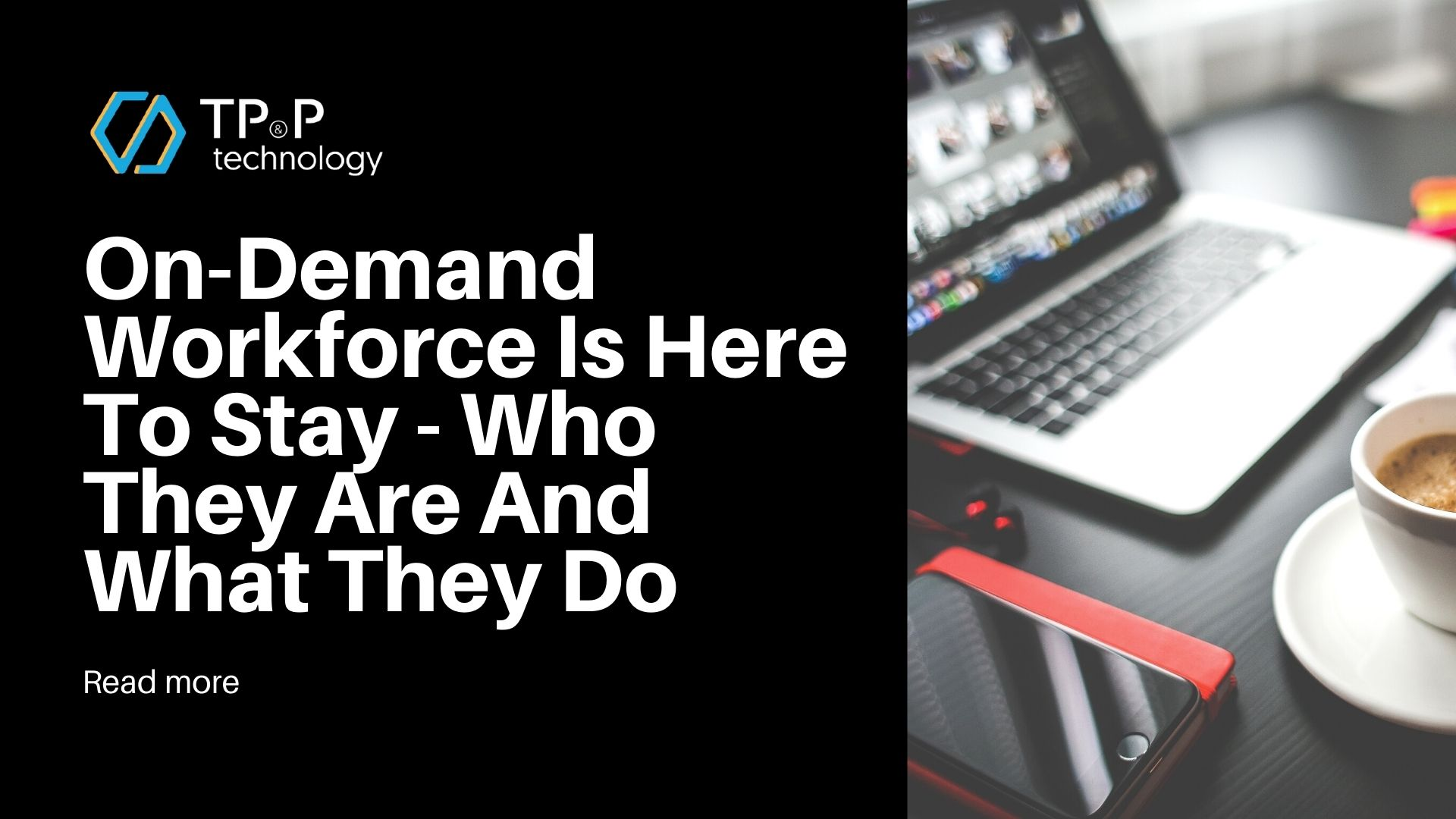On-Demand Workforce Is Here To Stay - Who They Are And What They Do