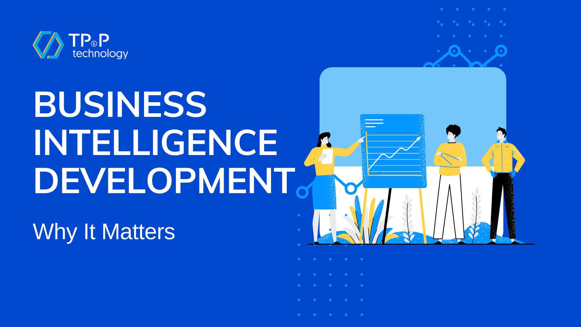 Business Intelligence Development: Why It Matters