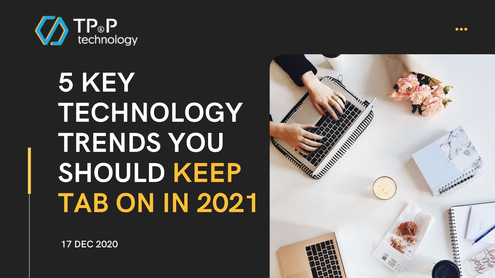 5 Key Technology Trends You Should Keep Tab On In 2021