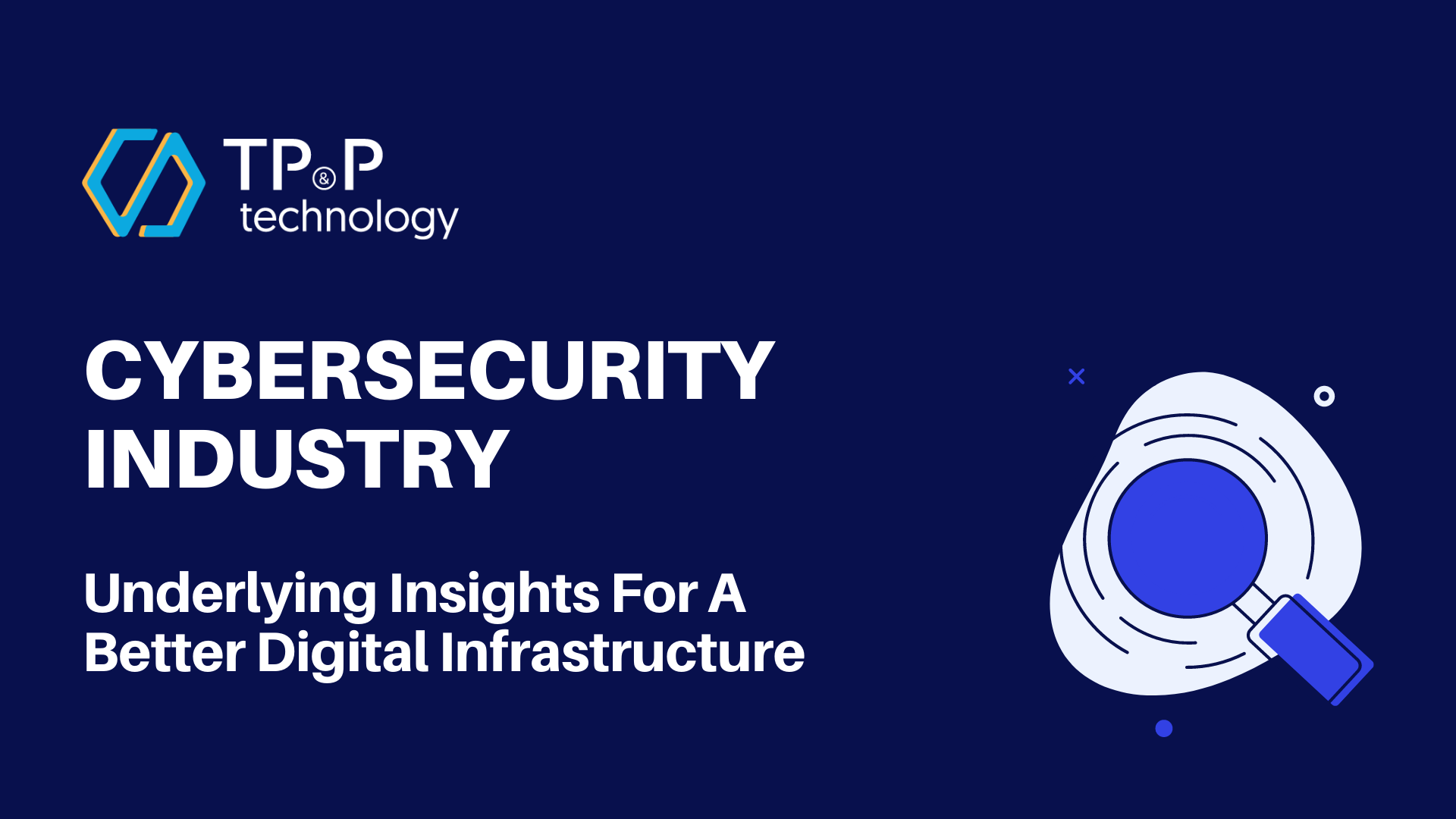 Cyber Security Services: Underlying Insights For A Better Digital Infrastructure