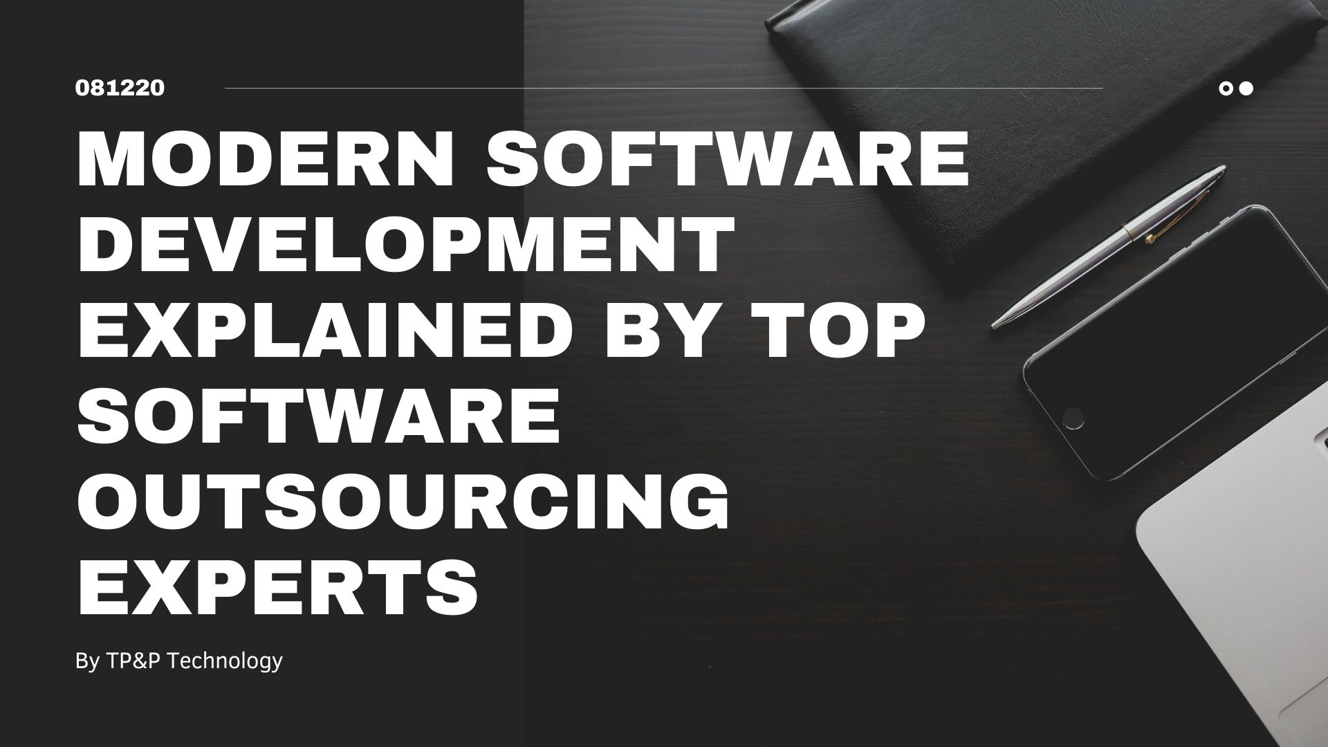 Modern Software Development Explained By Top Software Outsourcing Experts
