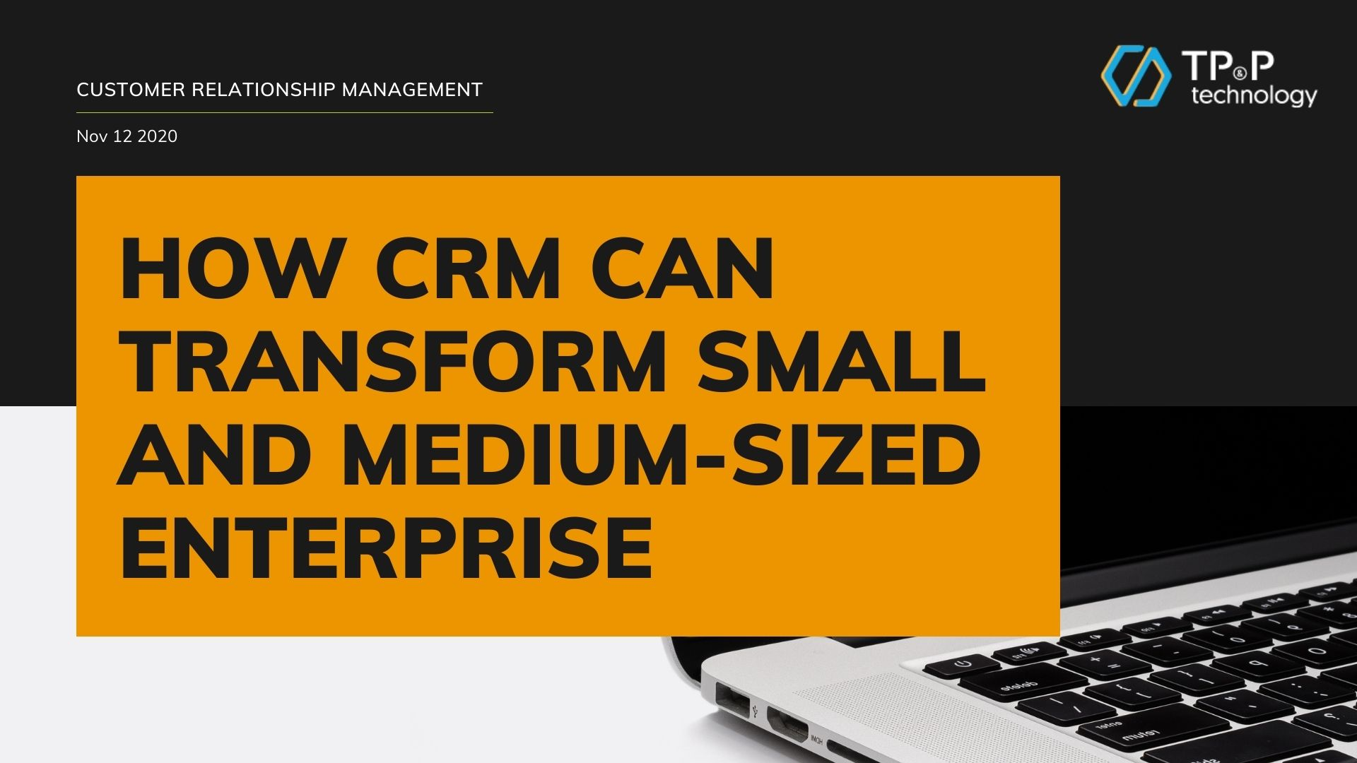 How CRM Can Transform Small And Medium-Sized Enterprise