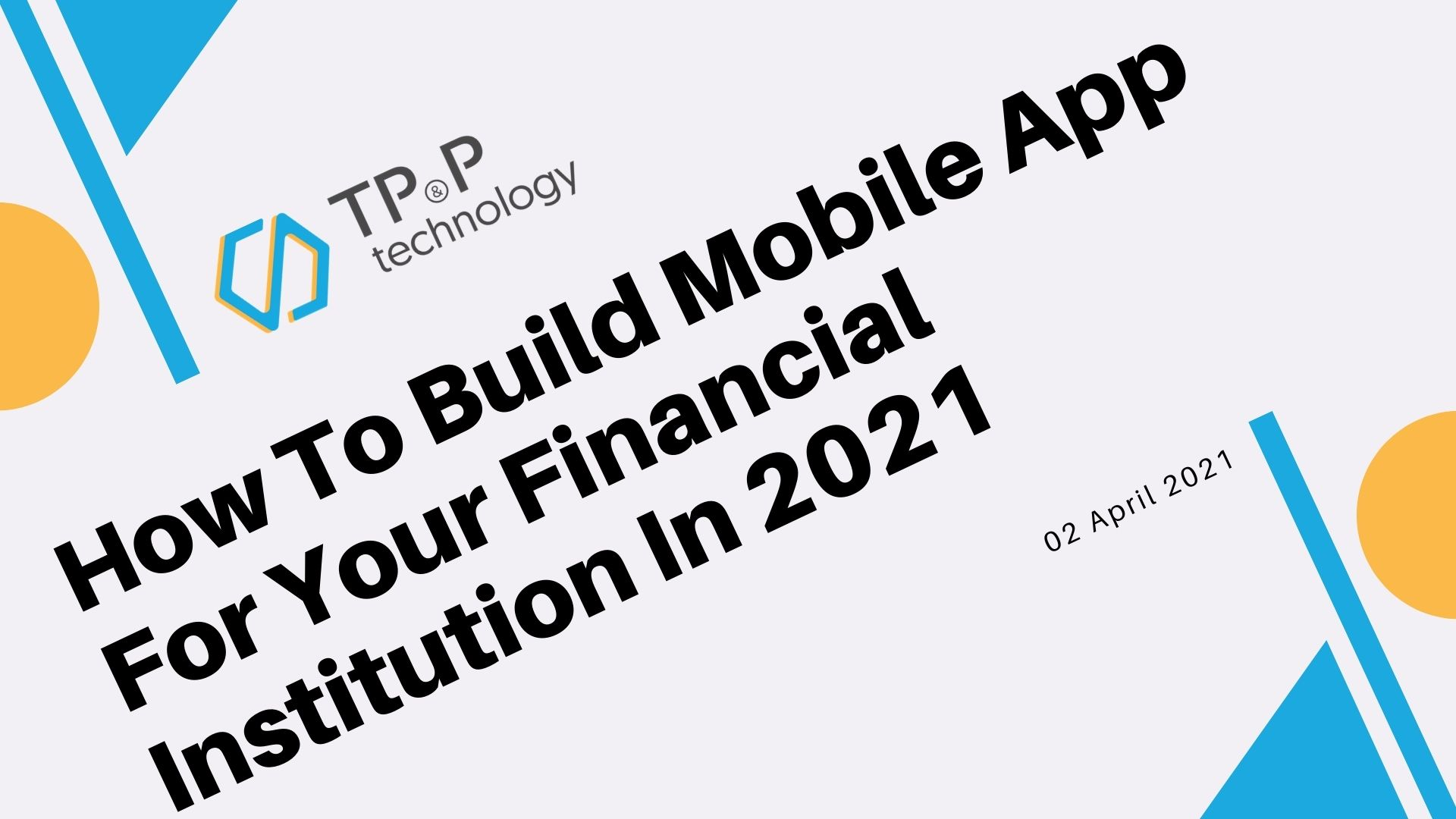 How To Build Mobile App For Your Financial Institution In 2021
