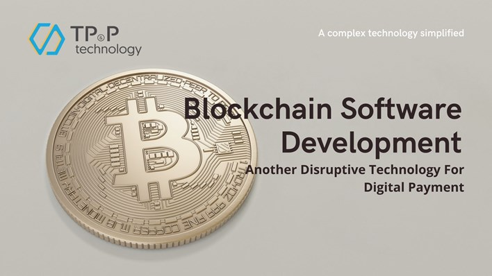 Blockchain Software Development: Another Disruptive Technology For Digital Payment