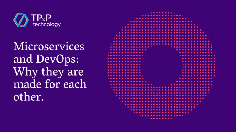 Microservices and DevOps: Why they are made for each other