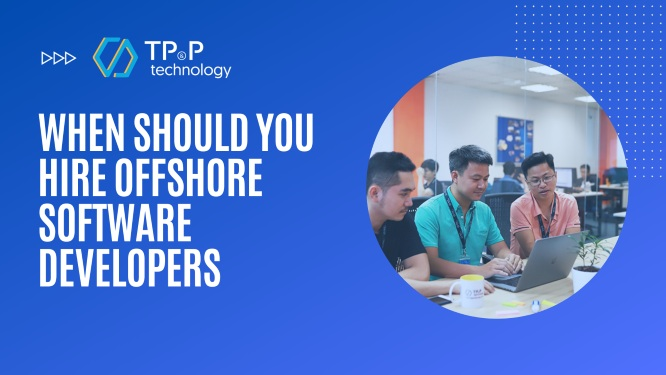 When Should You Hire Offshore Software Developers