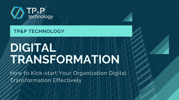 How to Kick-start your organization digital transformation - TPP Technology