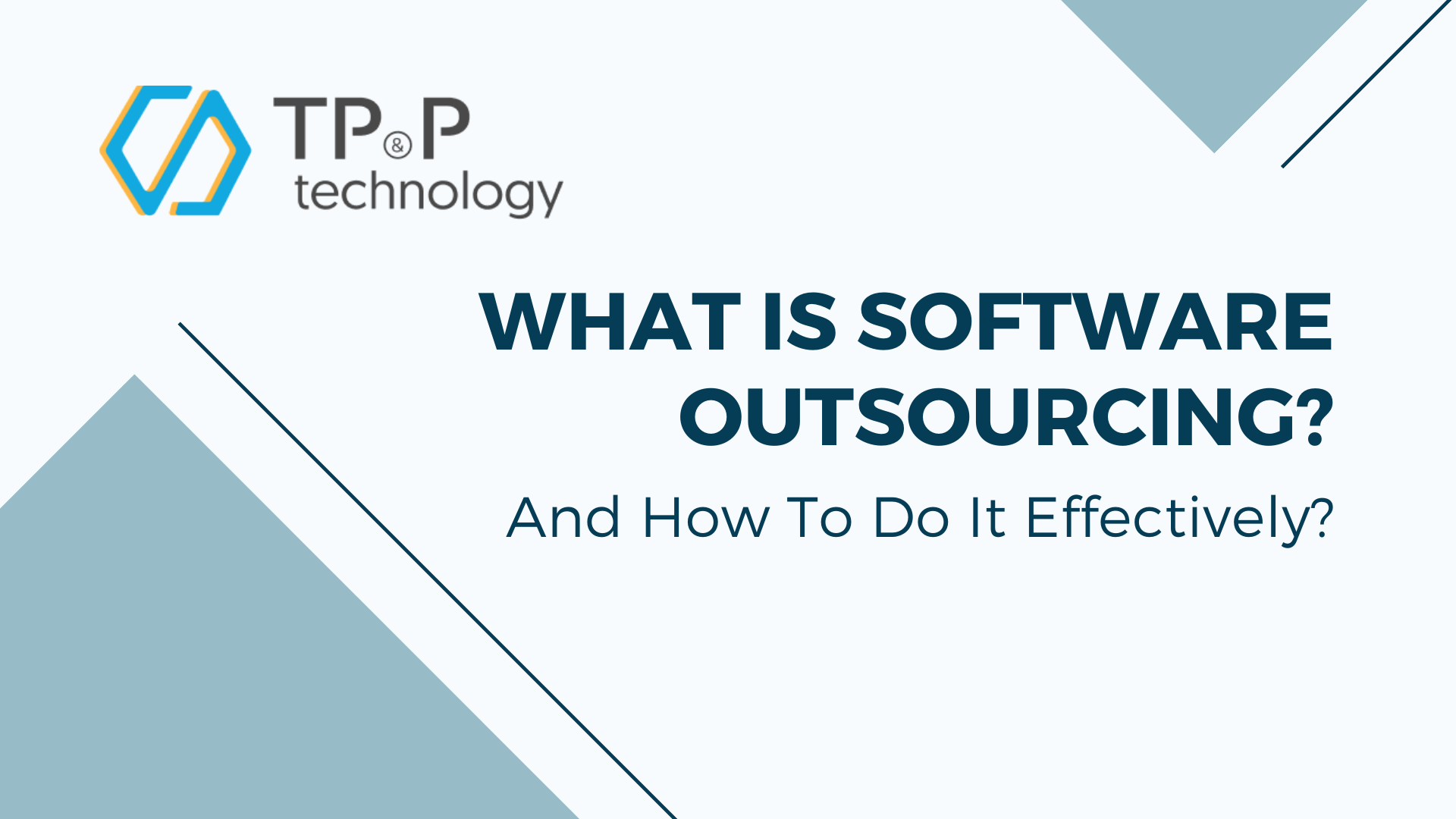 What is Software Outsourcing? And How To Do It Effectively?