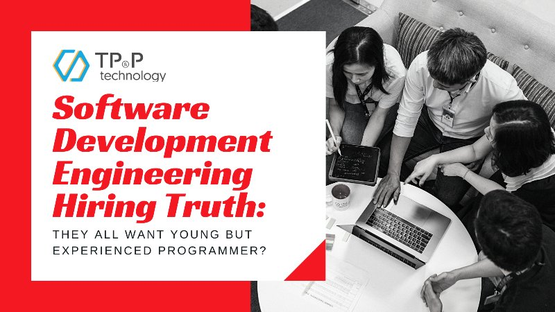 Software Development Engineering Hiring Truth: They All Want Young But Experienced Programmers?