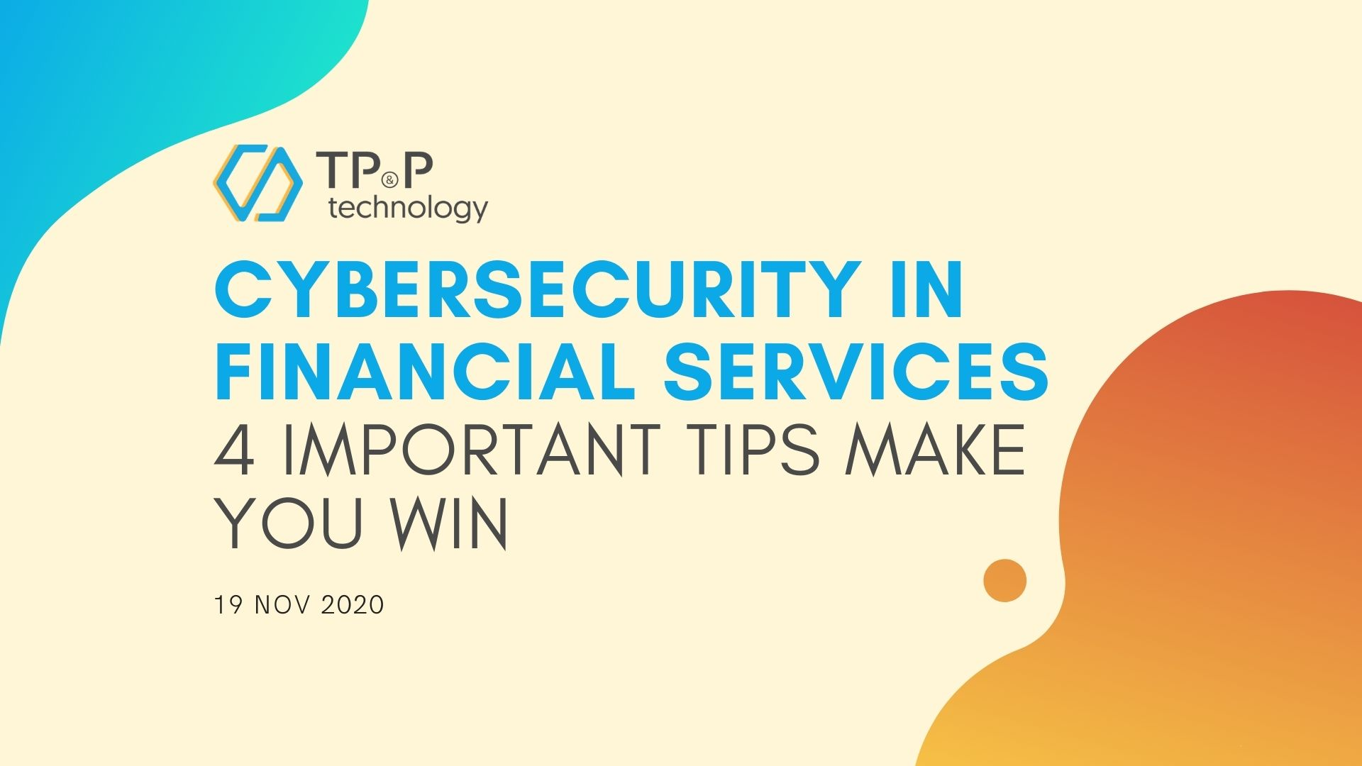 Cybersecurity In Financial Services: 4 Important Tips Make You Win