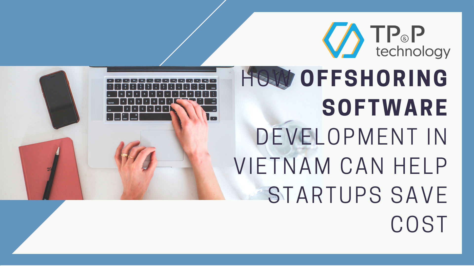 How Offshore Software Development In Vietnam Can Help Startups Save Cost