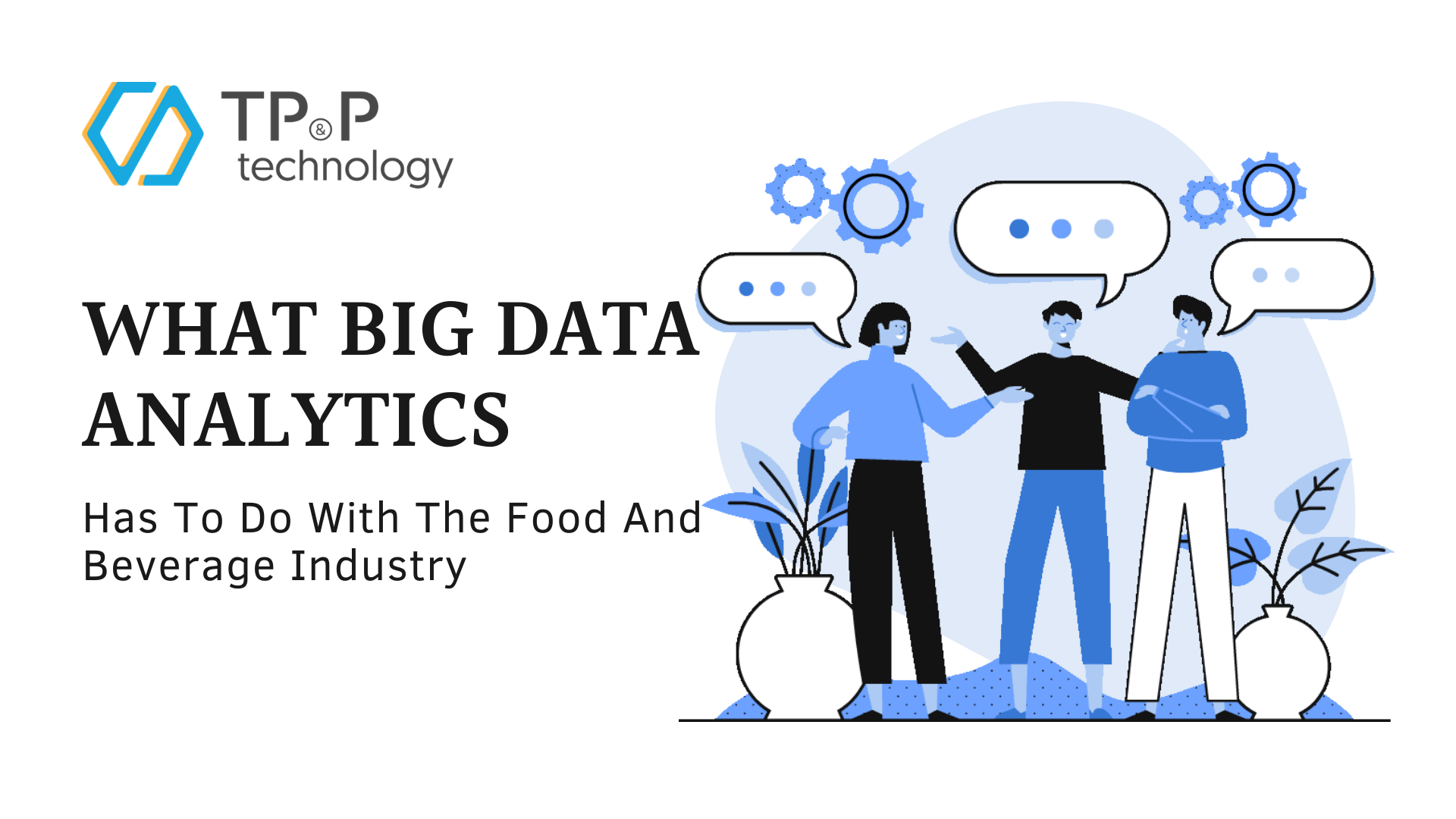 What Big Data Analytics Has To Do With The Food And Beverage Industry