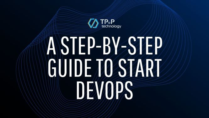 A Step-by-step Guide To Start DevOps