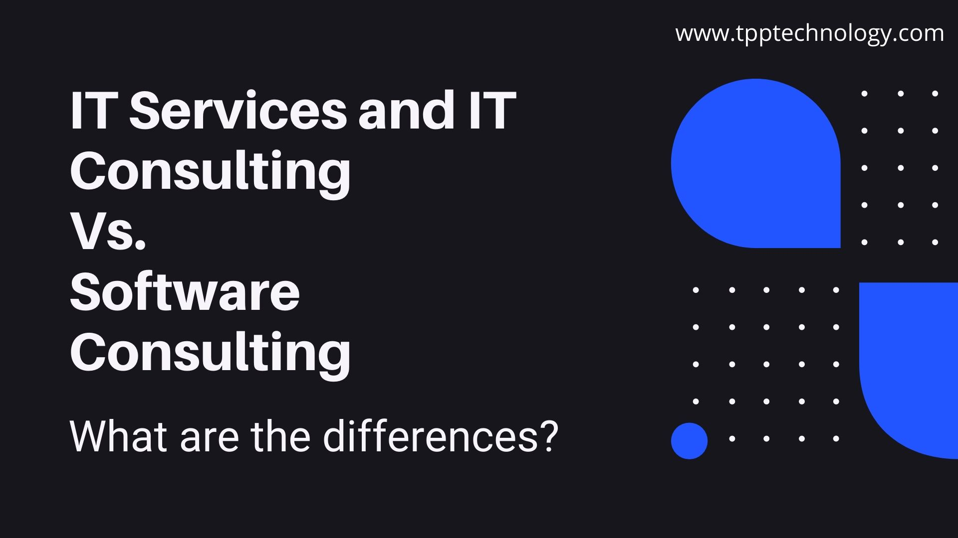 IT Services and IT Consulting vs Software Consulting - what are the differences?