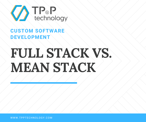 Custom software development - Full stack vs. mean stack - TPP Technology