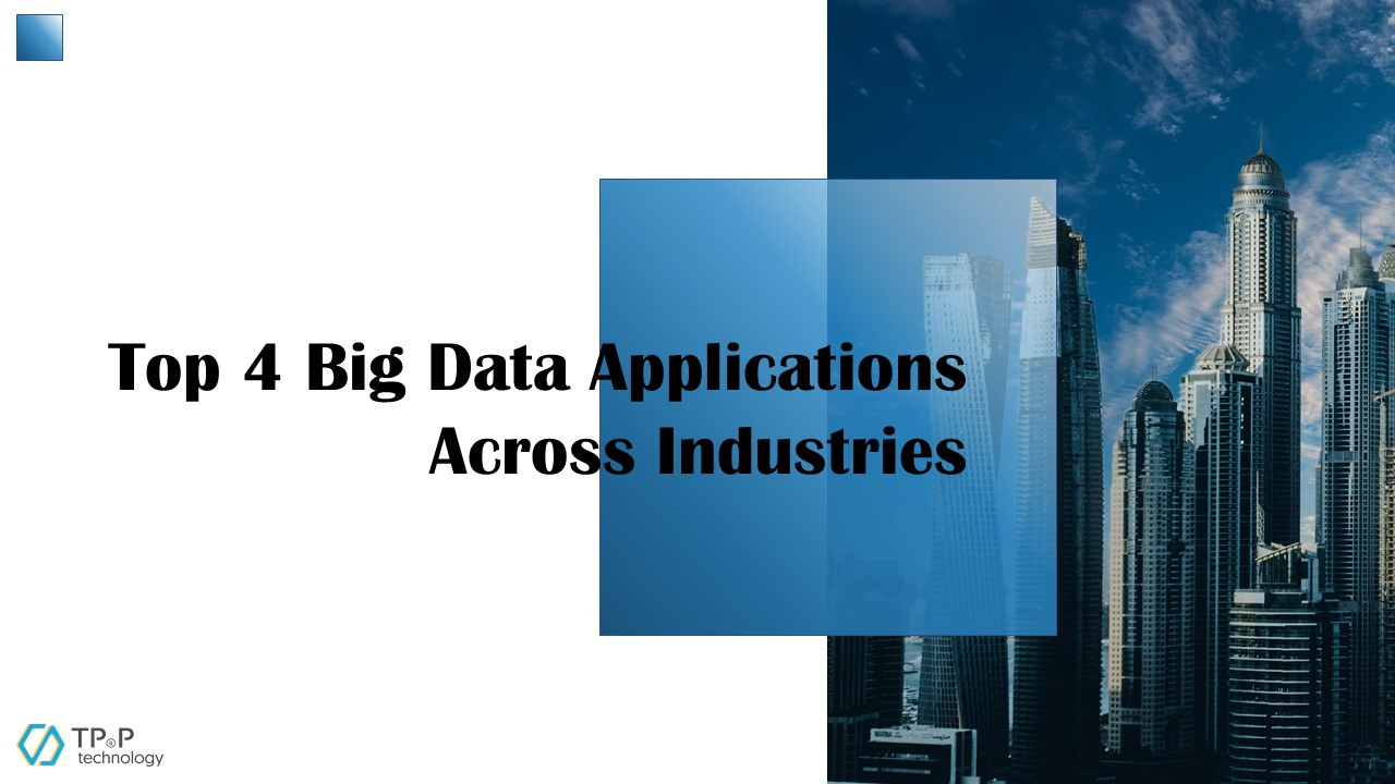 Top 4 Big Data Applications Across Industries