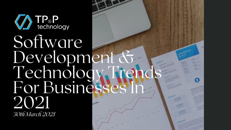 Software Development & Technology Trends For Businesses In 2021