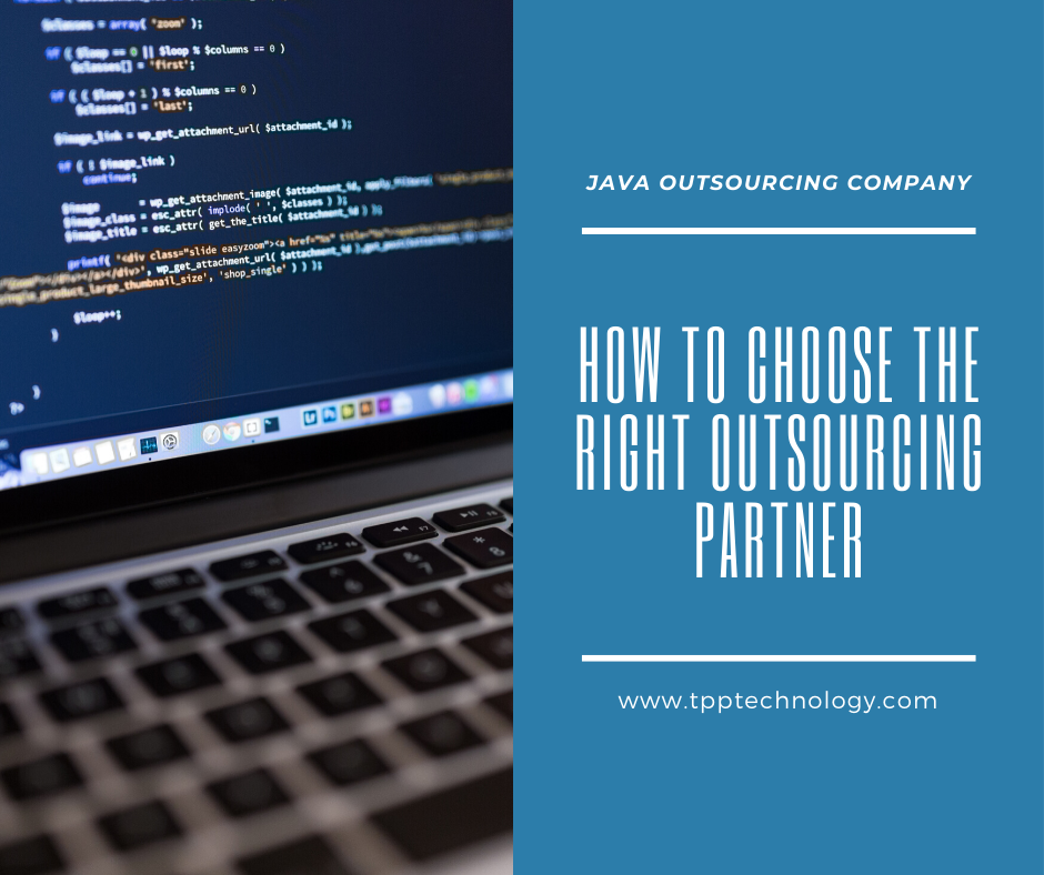 Java Outsourcing Companies: How to choose the right outsourcing partner?