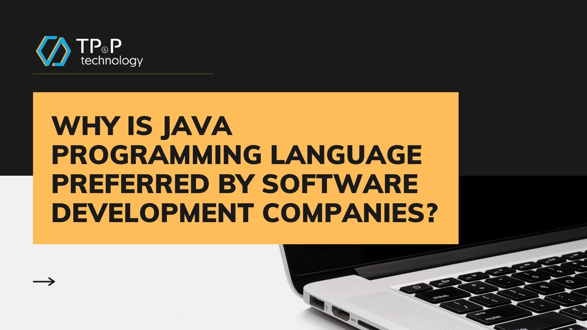 Why Is Java Programming Language Preferred By Software Development Companies?