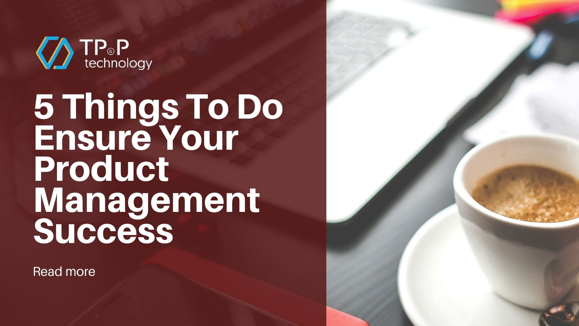 5 Things To Do Ensure Your Product Management Success